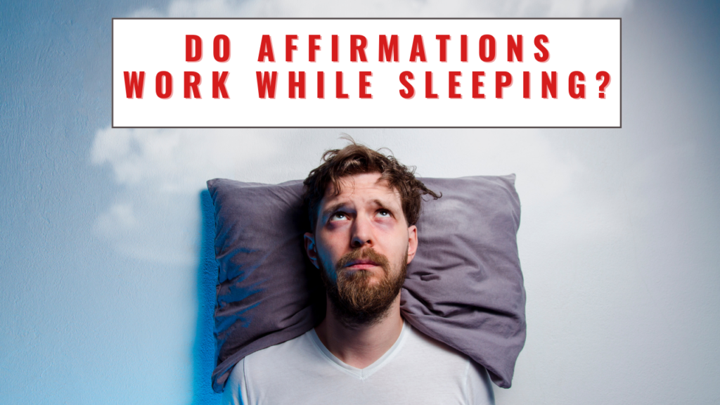 Do affirmations work while sleeping? Listening to positive daily affirmations while sleeping works!