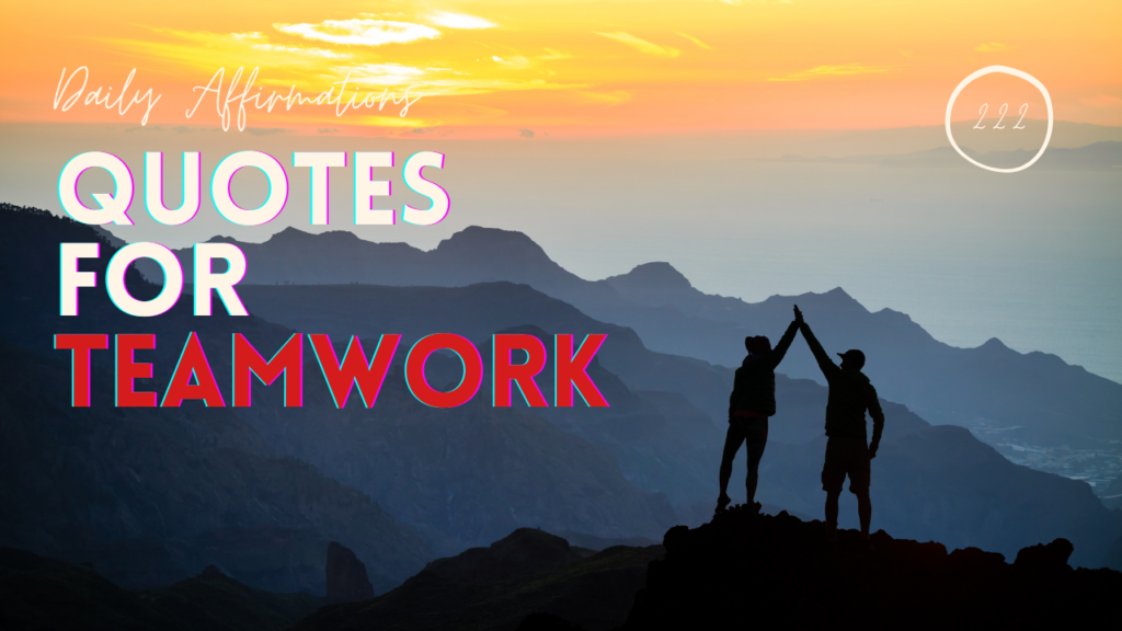 What Are The Best Motivational Quotes For Teamwork? 18 Amazing Affirmations For Co-operation!