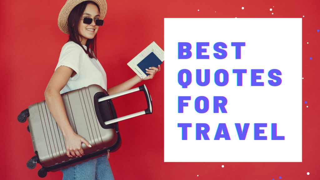 What Are The Best Motivational Quotes For Travel? 18 Patience Affirmations For Adventure Travelers!