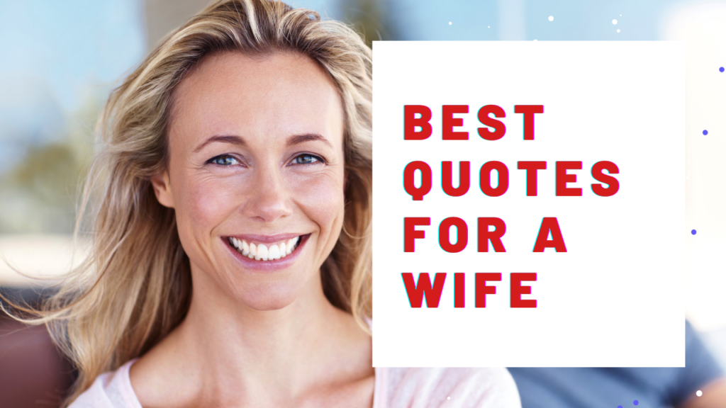 What Are The Best Motivational Quotes For A Wife? 18 Passion Affirmations To Build Trust!