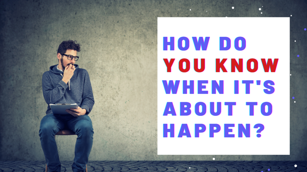 How Do You Know When Manifestation Is About To Happen?